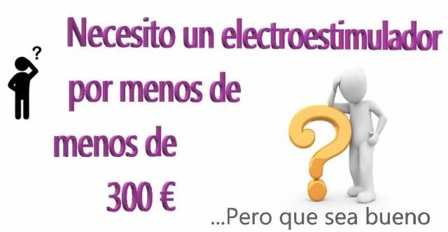 qué elecxtroestimulador comprar por menos de 300 euros