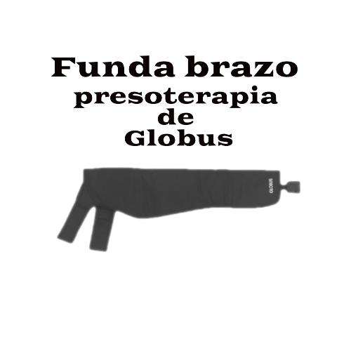 funda de brazo presoterapia de Globus